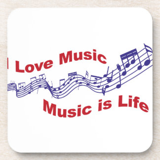 I love music Music is life Coaster