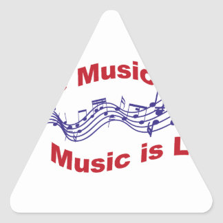 I love music Music is life Triangle Sticker