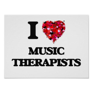 I love Music Therapists Poster