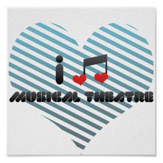 I Love Musical Theatre Poster
