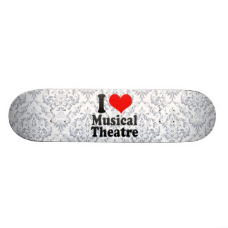 I love Musical Theatre Skate Board Deck