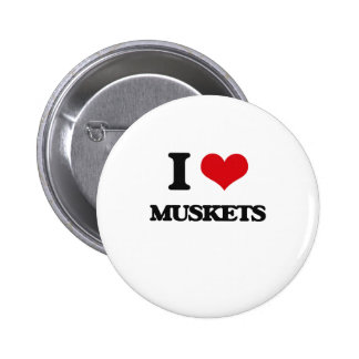 I Love Muskets Pin