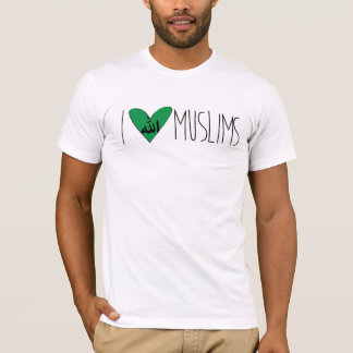 I Love Muslims - Los Sueños Foundation T-Shirt
