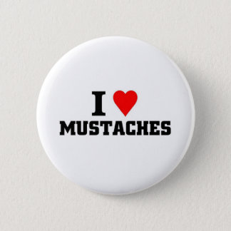 I love Mustaches 2 Inch Round Button