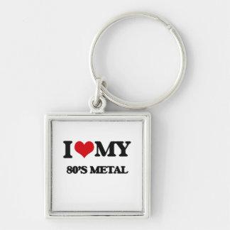 I Love My 80'S METAL Key Chain