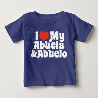 I Love My Abuela and Abuelo Baby T-Shirt