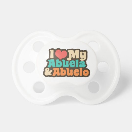 I Love My Abuela and Abuelo Pacifier