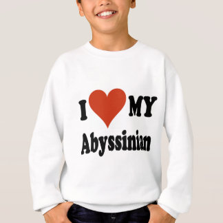 I Love My Abyssinian Cat Gifts and Apparel Sweatshirt