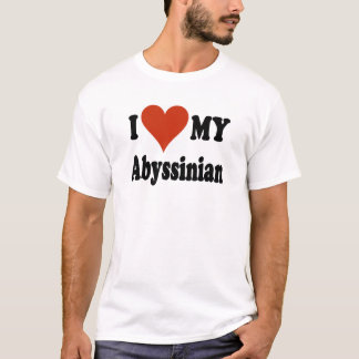 I Love My Abyssinian Cat Gifts and Apparel T-Shirt