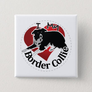 I Love My Adorable Funny & Cute Border Collie Dog 2 Inch Square Button