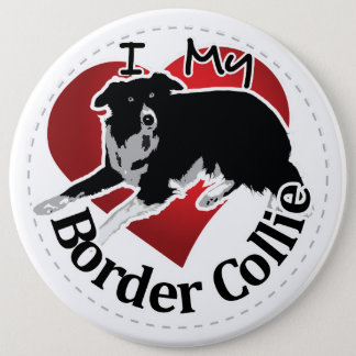 I Love My Adorable Funny & Cute Border Collie Dog 6 Inch Round Button