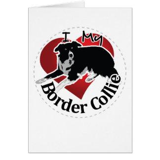 I Love My Adorable Funny & Cute Border Collie Dog Card