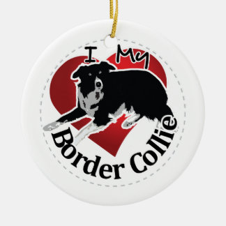 I Love My Adorable Funny & Cute Border Collie Dog Ceramic Ornament