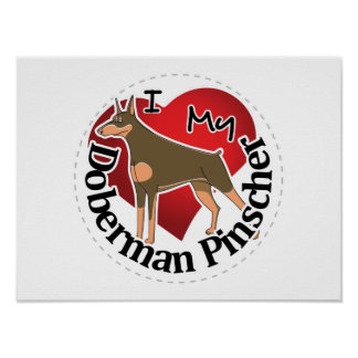 I Love My Adorable Funny & Cute Doberman Pinscher Poster