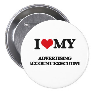 I love my Advertising Account Executive Pinback Buttons
