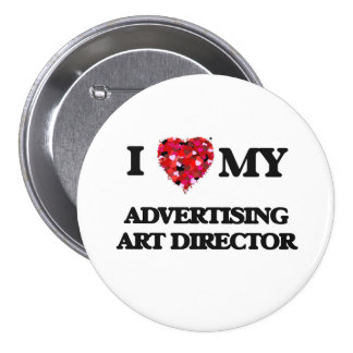 I love my Advertising Art Director 3 Inch Round Button