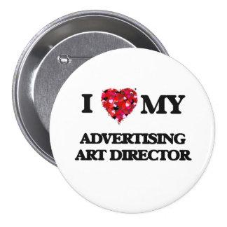 I love my Advertising Art Director 3 Inch Round Button