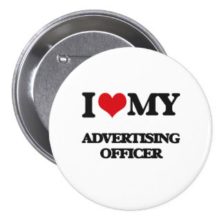 I love my Advertising Officer Buttons