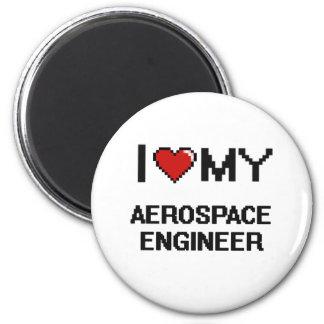I love my Aerospace Engineer Magnet