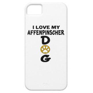 I Love My Affenpinscher Dog Designs iPhone 5 Covers