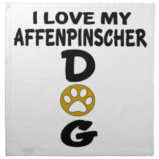 I Love My Affenpinscher Dog Designs Napkin