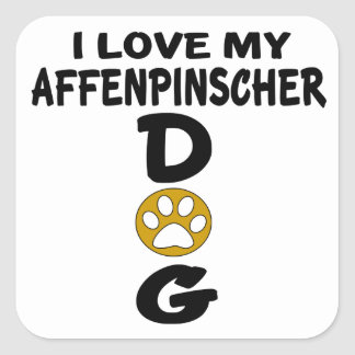 I Love My Affenpinscher Dog Designs Square Sticker