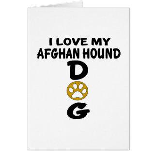 I Love My Afghan Hound Dog Designs Card