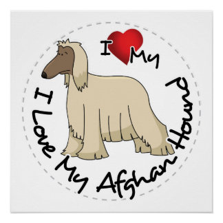 I Love My Afghan Hound Dog Poster