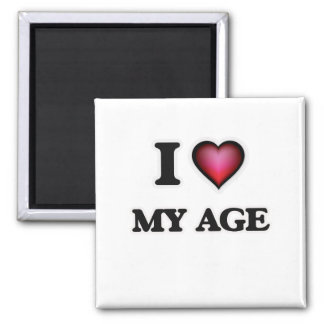 I Love My Age Magnet