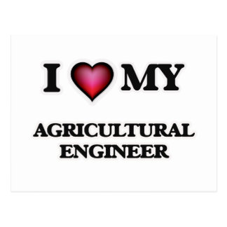 I love my Agricultural Engineer Postcard