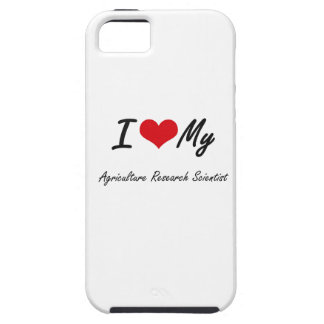 I love my Agriculture Research Scientist iPhone 5 Cases