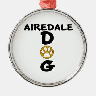 I Love My Airedale Dog Designs Silver-Colored Round Ornament