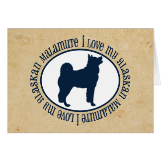 I Love My Alaskan Malamute Card