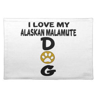 I Love My Alaskan Malamute Dog Designs Placemat