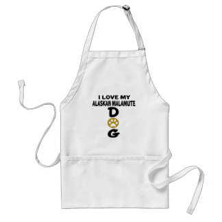I Love My Alaskan Malamute Dog Designs Standard Apron