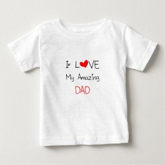I Love My Amazing Dad Baby T-Shirt