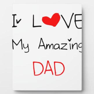 I Love My Amazing Dad Plaque