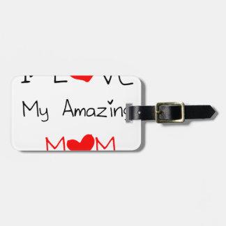 I Love My Amazing Mom Luggage Tag