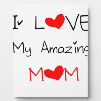 I Love My Amazing Mom Plaque