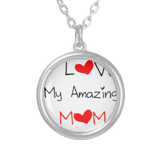 I Love My Amazing Mom Silver Plated Necklace