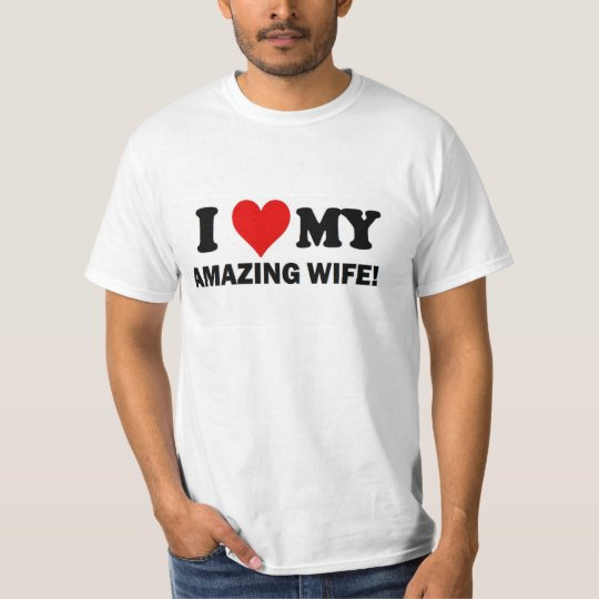 I Love My Amazing Wife T-Shirt