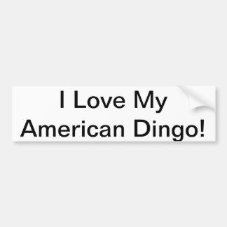 I Love My American Dingo Bumper Sticker