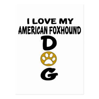 I Love My American foxhound Dog Designs Postcard
