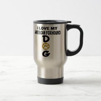 I Love My American foxhound Dog Designs Travel Mug