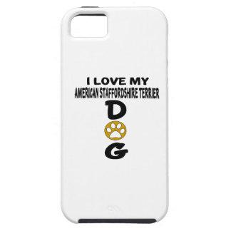 I Love My American Staffordshire Terrier Dog Desig iPhone 5 Case
