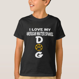 I Love My American Water Spaniel Dog Designs T-Shirt
