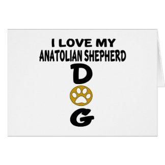 I Love My Anatolian Shepherd dog Dog Designs Card