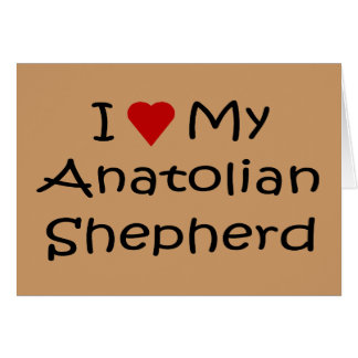 I Love My Anatolian Shepherd Dog Lover Gifts Greeting Card