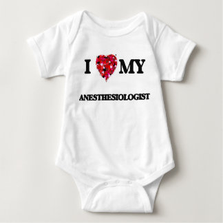 I love my Anesthesiologist Baby Bodysuit