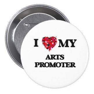 I love my Arts Promoter 3 Inch Round Button